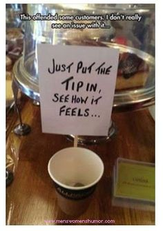 Mens Womens Humor : Put Your Tip In.....