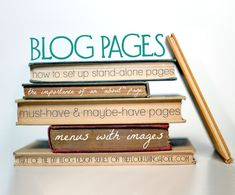 How to build pages, and which pages you should have (about me, contact page, etc.) via Shawna Elkins