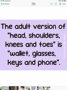 I think my 94 year old MaMa invented this saying before we added the phone. Now she's even added it to her original saying. Best Quotes, Life Quotes, Happy Quotes, Quotes Quotes, Haha Funny, Hilarious Quotes, Funny Life, Funny Happy, Funny Stuff