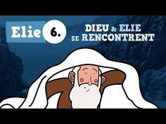 Petits bouts de Bible - Texte original - Elie - ép.06 - Dieu et Elie se rencontrent - YouTube