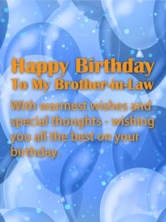 Happy Birthday Brother : Image : Description Happy Birthday Brother : Blue Birthday Balloon Card for Brother-in-Law: Send warm wishes to your brother-. Birthday Greetings For Brother, Birthday Wishes For Him, Happy Birthday Brother, Birthday Cards For Him, Birthday Wishes Quotes, Birthday Messages, Birthday Greeting Cards, Bday Cards, Birthday Signs