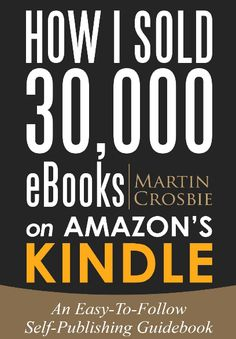 Book Promo Sites - How I Sold 30,000 eBooks on Amazon's Kindle