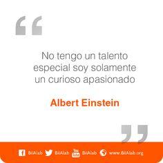 Einstein: No tengo un talento especial, soy un curioso apasionado.