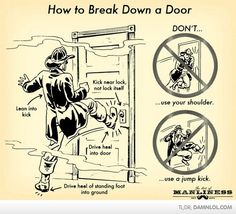 How To Break Down A Door - this for when i really need to beat the shit out of someone who has decided they want to try and lock me out :D