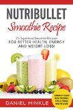 NutriBullet Smoothie Recipe: 25 Superfood Smoothie Recipes For Better Health, Energy and Weight Loss! (DH Kitchen Book 38) - http://howtomakeastorageshed.com/articles/nutribullet-smoothie-recipe-25-superfood-smoothie-recipes-for-better-health-energy-and-weight-loss-dh-kitchen-book-38/