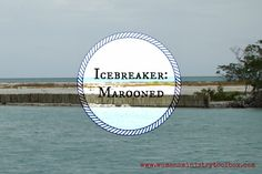 Icebreaker: Marooned - Women's Ministry Toolbox - A quick and fun icebreaker that will get your women talking!