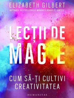 Lectii de Magie- Elizabeth Gilbert - book- ***