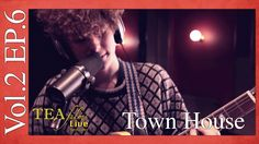 TOWN HOUSE Original Track CELEBRATED VACANCY: TEAfilms Live Sessions Vol.2 Ep.6