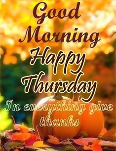 Good morning Thursday images With good morning thursday wishes Good Morning Thursday Images, Happy Thursday Images, Good Morning God Quotes, Good Morning Happy Thursday, Thursday Greetings, Monday Morning Quotes, Thursday Quotes, Good Morning Picture, Good Morning Greetings