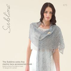 The Sublime Extra Fine Merino Lace Accessories Book features 15 designs for women using Sublime Extra Fine Merino Lace. Sublime have created 15 indulgently stylish accessories for women in hand knit and crochet Knitting Books, Hand Knitting, Knitting Patterns, Crochet Patterns, Crochet Ideas, Rowan Yarn, Knit Picks, Knit Or Crochet, Knitted Shawls