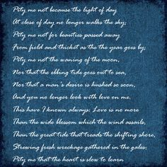 Pity Me Not ~ Edna St. Vincent Millay