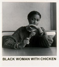 'Black Woman With Chicken' by photographer Carrie Mae Weems.     #art #photography #liveunchained