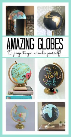 amazing globes - love all these fun diy projects to try with them!!