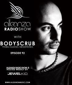 Tuesday 24th Sep. 5.00pm (CET) – STROM:KRAFT pres. Alleanza guest Radio Show with BODYSCRUB hosted by JEWEL KID