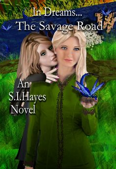 In Dreams... The Savage Road (In Dreams #3) by S.I. Hayes - #Epic #Fantasy, 4 out of 5 (very good)  (January)