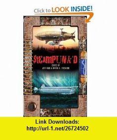 Steampunkd (9780756406431) Jean Rabe, Martin H. Greenberg , ISBN-10: 0756406439  , ISBN-13: 978-0756406431 ,  , tutorials , pdf , ebook , torrent , downloads , rapidshare , filesonic , hotfile , megaupload , fileserve