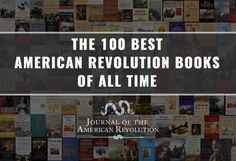 The 100 Best American Revolution Books of All Time