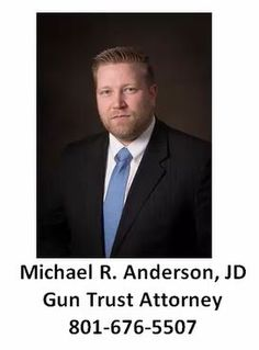 Rifle Trust Lawyers North Salt Lake UT 801-676-5506 National Firearms Act and {ATF Lawyer|AFT Gun Attorney|Gun Trust Lawyer|ATF weapons lawyer|ATF firearm
