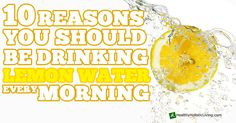 10+ reasons to drink lemon water...