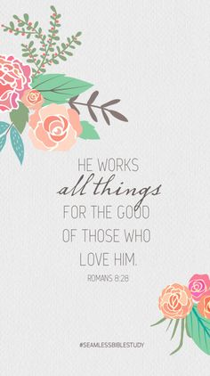 He works all things...
