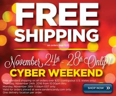 Free shipping on all order over $20 now through November 28th at 11:59pm. Stock up on your favorite goodies and order yummy gifts for everyone on your list! sanderscandy.com