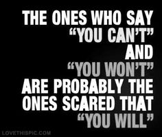 You cant, you wont, you will life quotes quotes quote life inspirational tumblr motivational life lessons sayings