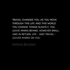 photo, image, travel quote, anthony bourdain, leaving marks