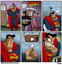"""""""Superman plans to kill Batman after using up all the toilet paper."""""""