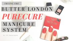 First Impressions | Butter London PURECURE Manicure System - YouTube