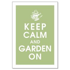 Keep Calm and Garden On  Watering can and Flower by KeepCalmShop, $15.95