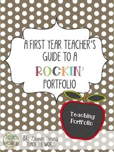A FIRST YEAR TEACHER'S ROCKIN PORTFOLIOThis teaching portfolio was designed with first year teachers in mind to help them rock their interview and achieve their first job as a teacher! Look for a complete breakdown for how to use this guide at Teach the World blog (www.teachtheworldinprimary.blogspot.com).
