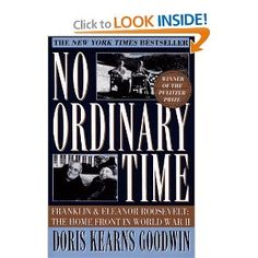 No Ordinary Time: Franklin and Eleanor Roosevelt: The Home Front in World War II. Read this in high school and enjoyed it, should re-read after I finish her book about Lincoln