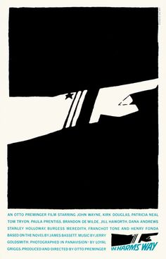 "Saul Bass movie poster, ""In Harm's Way,"" 1965, directed by Otto Preminger"