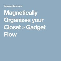 Magnetically Organizes your Closet » Gadget Flow