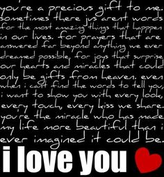 I love you quotes are special words that someone say to a person who is very special for him in his life. Check out some cool I love you quotes in this article. I Love You Quotes For Him, Love Yourself Quotes, Quotes To Live By, Me Quotes, Just For You, Find Quotes, Baby Quotes, Famous Quotes, Love Of My Life