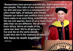 """""""We have to work together"""" - Bill Nye's the Science Guy talks about the """"race"""" of all humans. - Democratic Underground"""