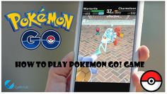 How to Play the #PokémonGO Game – Beginners Guide