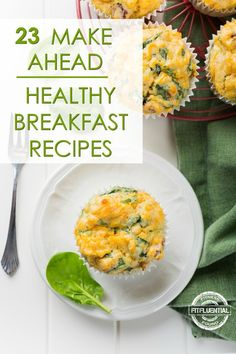 make ahead breakfast recipes - the perfect way to plan your meals for a healthy week of morning meals