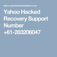 Yahoo Hacked Recovery Support Number +61-283206047