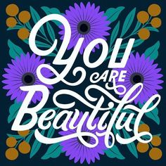 You are Beautiful Brush Lettering, Lettering Design, Hand Lettering, Lettering Ideas, Different Alphabets, Inspirational Quotes Pictures, Body Love, The Way You Are, Typography Art