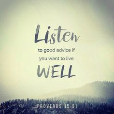 #GLWord The ear that listens to life-giving reproof will dwell among the wise. #Proverbs 15:31 #ESV #holybible #Bible