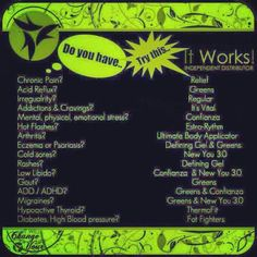 If u have any of these symptoms i strongly recommend u try it works products! Great for almost every issue.. its AMAZING!