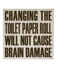 Vinyl Crafts Cream & Brown 'Changing the Toilet Paper' Wall Sign by Vinyl Crafts #zulily #zulilyfinds