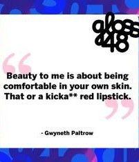 Gwyneth Paltrow Beauty Quote