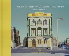 The East End in Color 1960-1980 - David Granick