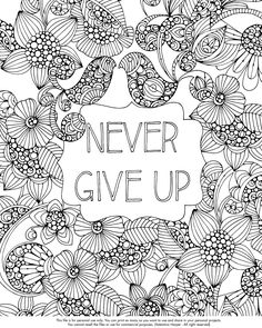 https://flic.kr/p/KAWwTE | Never Give up | Free coloring page. Celebrate #nationalcoloringbookday Never Give up!