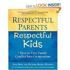 Respectful Parents, Respectful Kids: 7 Keys to Turn Family Conflict into Cooperation [Paperback], (parenting, communication, nvc, peace, child development, anger, communication skills, non violent communication, childcare, attachment parenting) my-favorite-books