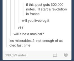 I'M DYING, but I guess so is the rest of France. <pinning for this. // Have they not had enough revolutions??? Also, Les Mis was based off of The Summer Rebellion of some-year-I-forgot, and it lasted like two days.