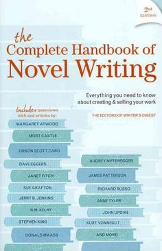 The Complete Handbook of Novel Writing: Everything You Need to Know About Creating & Selling Your Work