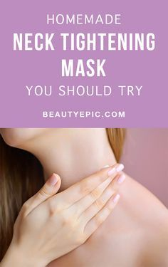 Best Homemade Neck Tightening Mask Recipes You Should Try